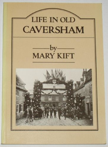 Life in Old Caversham, by Mary Kift